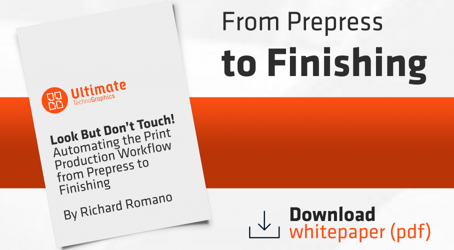 Ultimate TechnoGraphics White Paper From Prepress to Finishing Automation
