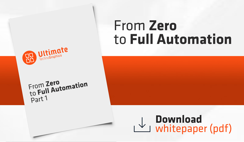 Ultimate TechnoGraphics White Paper From Zero to Full Print Workflow Automation