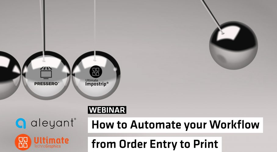Ultimate TechnoGraphics Webinar Aleyant Pressero and Ultimate Impostrip Automate your Workflow from order entry to print