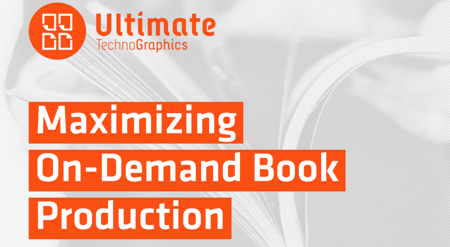 Ultimate TechnoGraphics Webinar Maximizing on demand book print production