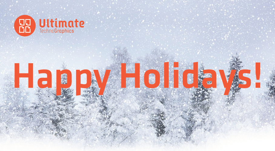 Happy Holidays from Ultimate TechnoGraphics