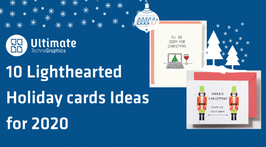 Ultimate TechnoGraphics - 10 Lighthearted Holiday Cards Ideas for 2020