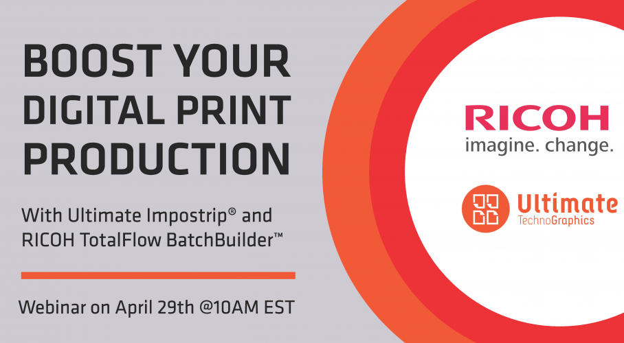 Ultimate TechnoGraphics - Webinar - Boost your Digital Print Production with Ultimate Impostrip® and RICOH TotalFlow BatchBuilder™