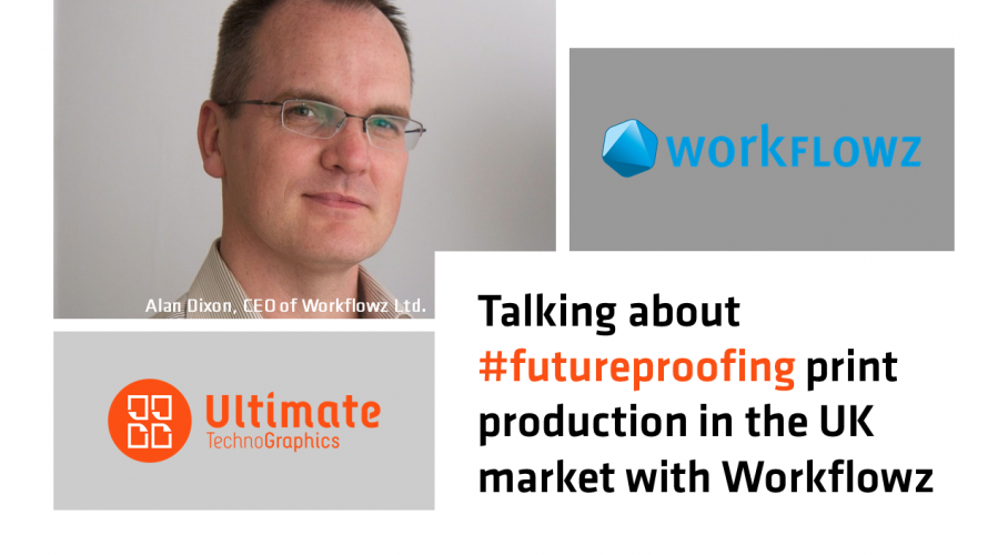 Ultimate TechnoGraphics - Talking about #futureproofing print production in the UK market with Workflowz