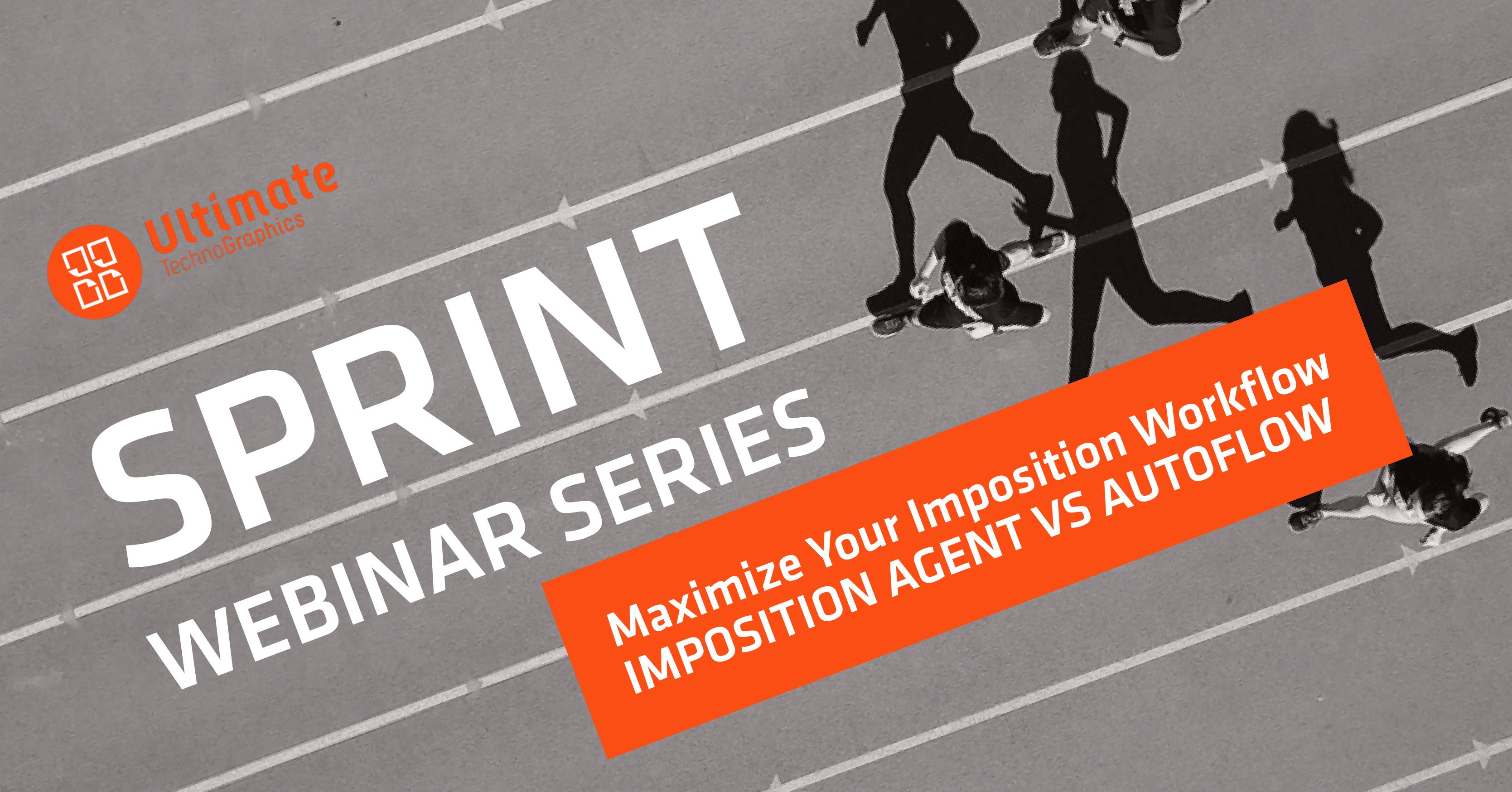 Sprint webinar: Maximize your Imposition Workflow - Imposition Agent vs AutoFlow